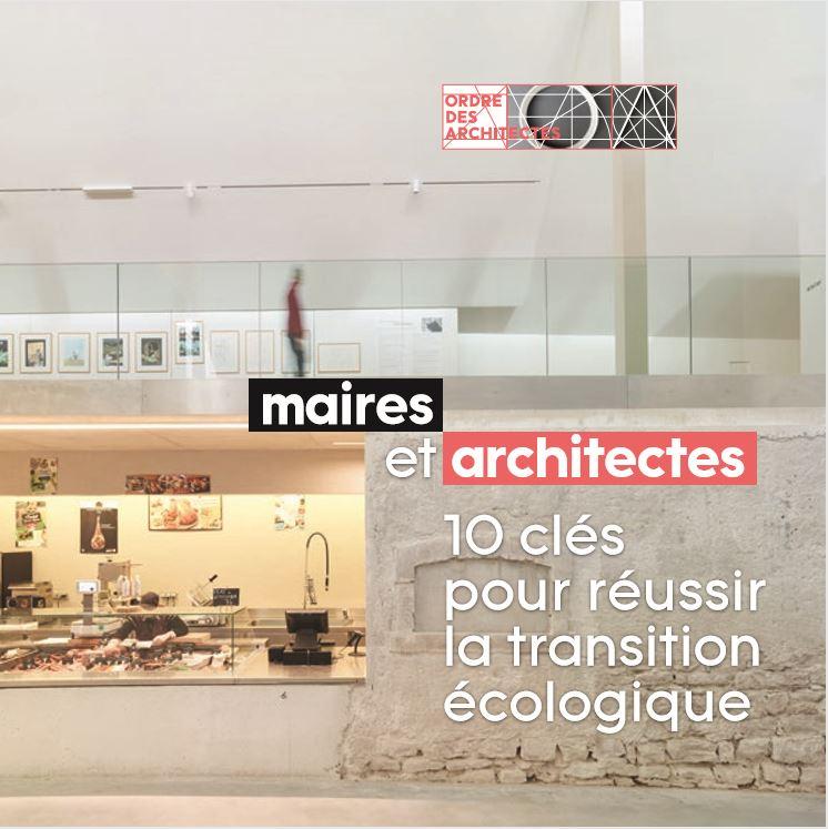 Maires et Architectes, 10 clés pour réussir la transition écologique